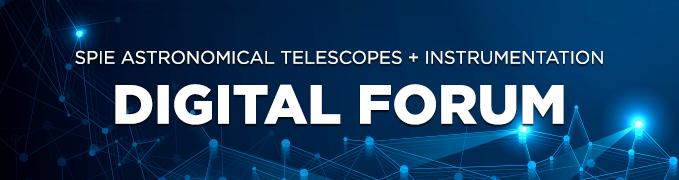 PIE Astronomical Telescopes and Instrumentation 2020 Digital Forum